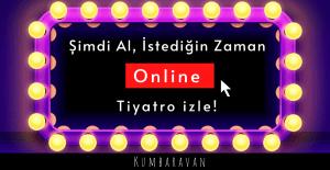kumbaravan-online-tiyatro-izle